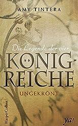 Die Legende der vier Königreiche - Ungekrönt (Ruined 1) (German Edition)