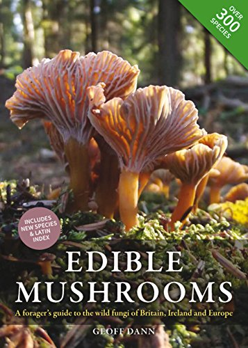 Edible Mushrooms: A forager's guide to the wild fungi of Britain, Ireland and Europe