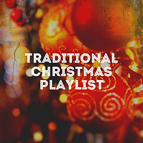 Traditional Christmas Playlist