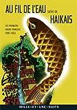Au fil de l'eau - Les premiers haïku français (1905-1922)