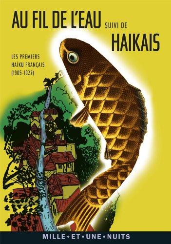 Au fil de l'eau: Les premiers haku franais (1905-1922)