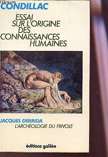 Essai sur l'origine des connaissances humaines suivi de l'archéologie du frivole