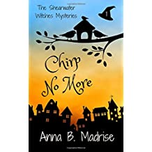 Chirp No More: Volume 1 (The Shearwater Mysteries)