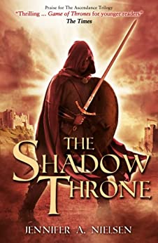 The Shadow Throne (Ascendance Trilogy Book 3) by [Nielsen, Jennifer A.]