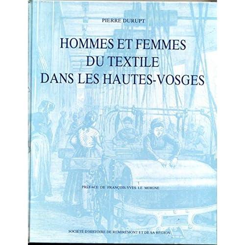 Hommes et femmes du textile dans les Hautes-Vosges : Influences sociales et culturelles de l'industrie textile sur la vie des vallées vosgiennes aux XIXe et XXe siècles