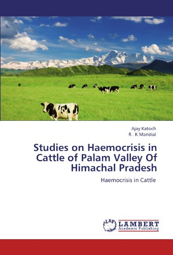 Studies on Haemocrisis in Cattle of Palam Valley of Himachal Pradesh por Ajay Katoch