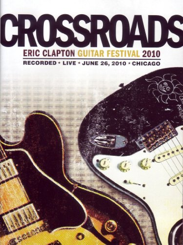Crossroads - Eric Clapton - Guitar Festival 2010