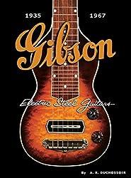Gibson Electric Steel Guitars: 1935-1967 by A. R. Duchossoir (2009-04-15)