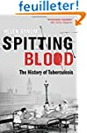 Spitting Blood: The history of tuberc...