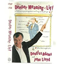 The Deeper Meaning of Liff: A Dictionary of Things There Aren't Any Words for Yet- But There Ought to Be by Douglas Adams (1990-08-01)
