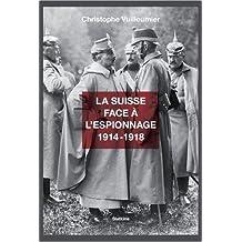 La Suisse face à l'espionnage : 1914-1918