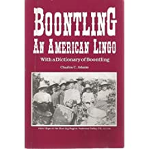 Boontling: An American Lingo; With a Dictionary of Boontling by Charles C. Adams (1990-11-30)