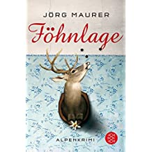 Föhnlage: Alpenkrimi (Kommissar Jennerwein ermittelt)