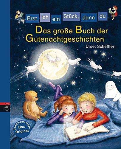 Erst ich ein Stück, dann du - Das große Buch der Gutenachtgeschichten: -  - (Erst ich ein Stück... Bilderbuch-Format 4)