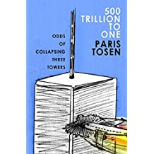 500 Trillion to One: Odds of Collapsing Three Towers (English Edition)