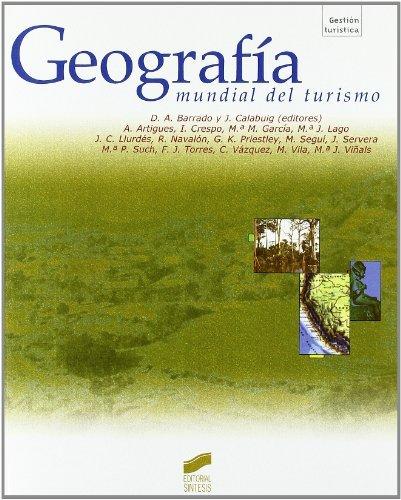 Geografía mundial del turismo (Gestión turística) por D. A./Calabuig, J. (editores) Barrado