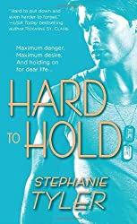 Hard to Hold: (Hard to Hold Trilogy Book 1) by Stephanie Tyler (2009-11-24)
