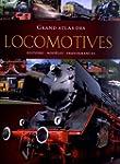 Grand atlas des locomotives : Histoir...