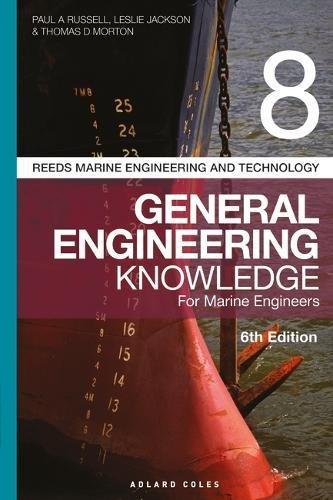 Reeds Vol 8 General Engineering Knowledge for Marine Engineers (Reeds Marine Engineering and Technology, Band 8) (Reeds Series Marine Engineering)