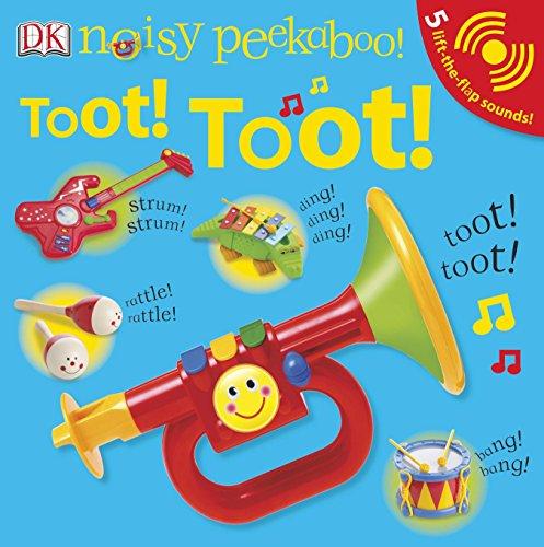 Noisy Peekaboo: Toot! Toot!: 5 Lift-The-Flap Sounds! por Dk