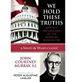 [ { We Hold These Truths: Catholic Reflections on the American Proposition } ] BY ( Author ) Jul-2005 [ Paperback ]