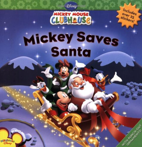 Mickey Saves Santa [With Sticker(s)] (Mickey Mouse Clubhouse)