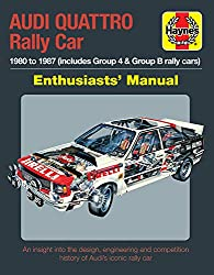Audi Quattro Rally Car Enthusiasts' Manual: 1980 to 1987 (Includes Group 4 & Group B Rally Cars) * an Insight Into the Design, Engineering and ... Iconic Rally Car (Owners' Workshop Manual)