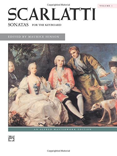 Scarlatti: Sonatas for the Keyboard: 1 (Alfred Masterwork)