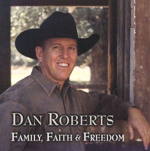 Family, Faith & Freedom by Dan Roberts (2013-05-03) -