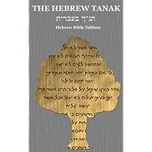 The Hebrew Tanak: Hebrew Bible Edition (English Edition)