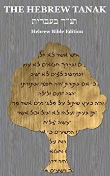 The Hebrew Tanak: Hebrew Bible Edition (English Edition) par [Westminster Leningrad Codex]