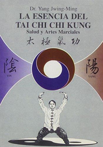 La esencia del tai chi chi kung por Yang Jwing-Ming
