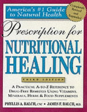 Prescription for Nutritional Healing: A ...