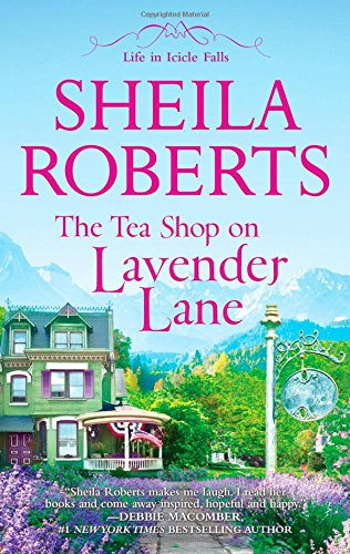 The Tea Shop on Lavender Lane (Life in Icicle Falls)