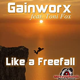 Gainworx feat. Toni Fox-Like A Freefall