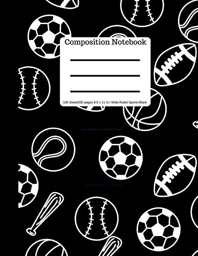 Composition Book 100 sheet/200 pages 8.5 x 11 in. Wide Ruled Sports Black: Baseball, Soccer, Football, Basketball  Writing Notebook | Wide Ruled Lined Book | Soft Cover | Writing Notebook por Goddess Book Press