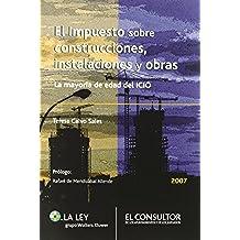 El impuesto sobre construcciones, instalaciones y obras: la mayoría de edad de ICIO