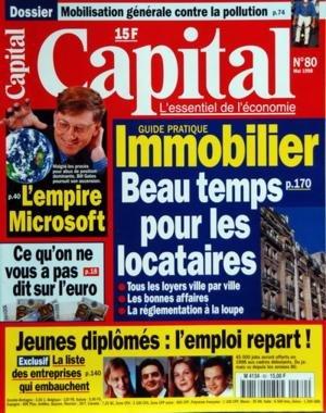 CAPITAL [No 80] du 01/05/1998 - IMMOBILIER - BEAU TEMPS POUR LES LOCATAIRES - JEUNES DIPLOMES - L'EMPLOI REPART - CE QU'ON NE VOUS A PAS DIT SUR L'EURO - L'EMPIRE MICROSOFT - BILL GATES - MOBILISATION GENERALE CONTRE LA POLLUTION