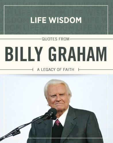 Descargar Libro Torrent Quotes from Billy Graham: A Legacy of Faith (Life Wisdom) PDF Online