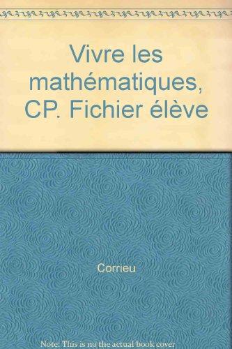 Vivre les mathématiques, CP. Fichier élève