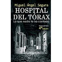Hospital del Tórax: Lo que nadie te ha contado (4ª edición)