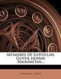 Telecharger Livres M Moires de Lutfullah Gentil Homme Mahom Tan (PDF,EPUB,MOBI) gratuits en Francaise