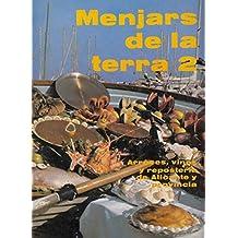 MENJARS DE LA TERRA 2: ARROCES, VINOS Y REPOSTERÍA DE ALICANTE Y PROVINCIA