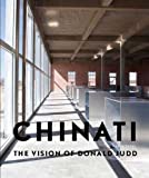 Chinati – The Vision of Donald Judd