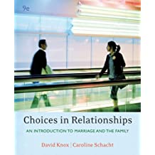 Cengage Advantage Books: Choices in Relationships: An Introduction to Marriage and Family (Thomson Advantage Books) by David Knox (2007-02-01)