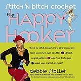 Stitch 'n Bitch Crochet: The Happy Hooker by Debbie Stoller (2006-02-25)