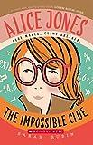 Alice Jones: The Impossible Clue (Alice Jones 1)