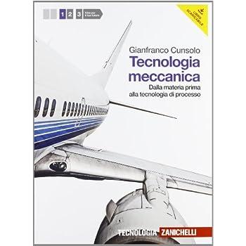 Tecnologia Meccanica. Per Le Scuole Superiori. Con Espansione Online: 1