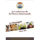 Guide Prosper Montagné 2014: Les adresses de la France Gourmande