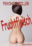 Fruchtfleisch - Psychothriller von Simone Malina